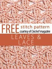 Leaves and Lace Stitch Pattern.  Download here, courtesy of www.crochetmagazine.com.