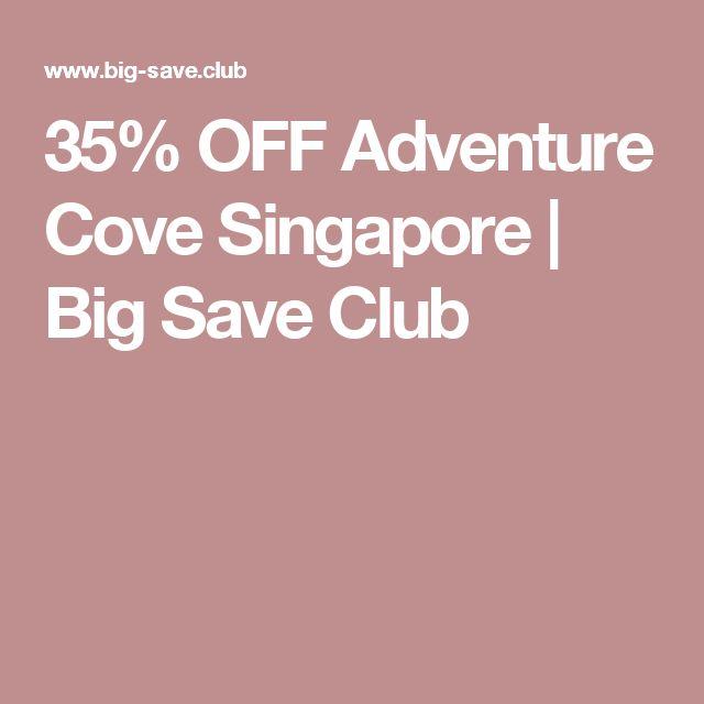 35% OFF Adventure Cove Singapore | Big Save Club
