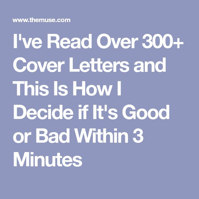 I've Read Over 300+ Cover Letters and This Is How I Decide if It's Good or Bad Within 3 Minutes