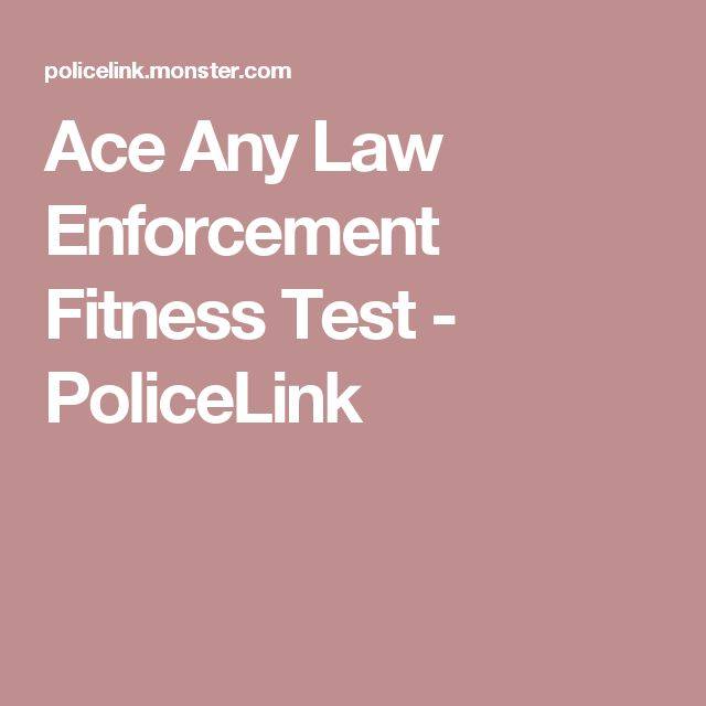 Ace Any Law Enforcement Fitness Test - PoliceLink