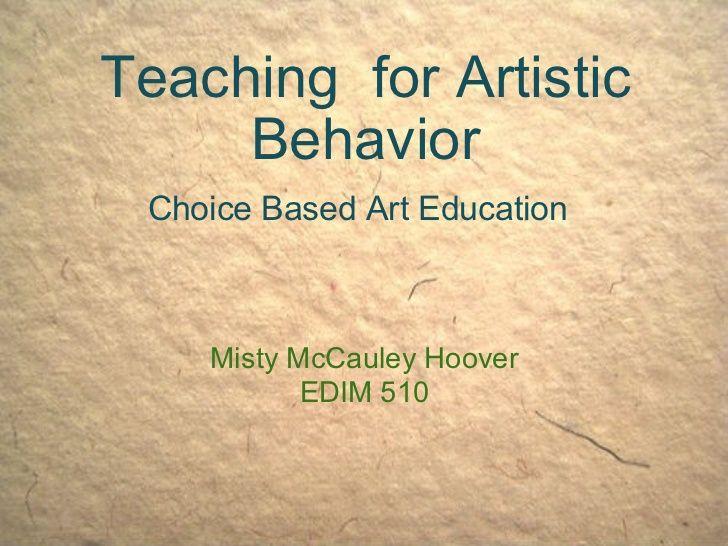 Teaching for Artistic Behavior Choice Based Art Education  Misty McCauley Hoover EDIM 510