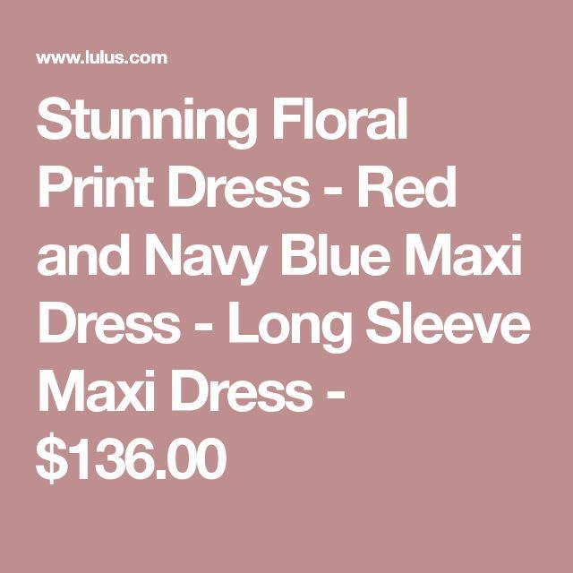 Stunning Floral Print Dress - Red and Navy Blue Maxi Dress - Long Sleeve Maxi Dress - $136.00