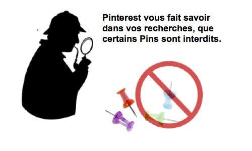 Pinterest vous rappelle les règles d'utilisation, lorsque vous faites certaines recherches : certains pins sont interdits. Les avertissements ne sont pas pour l'instant traduits en français. Cela viendra. Lisez l l'article http://tomatejoyeuse.blogspot.com/2013/11/les-avertissements-contenu-interdit-sur.html