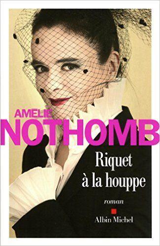 Amazon.fr - Riquet à la houppe - Amélie Nothomb - Livres