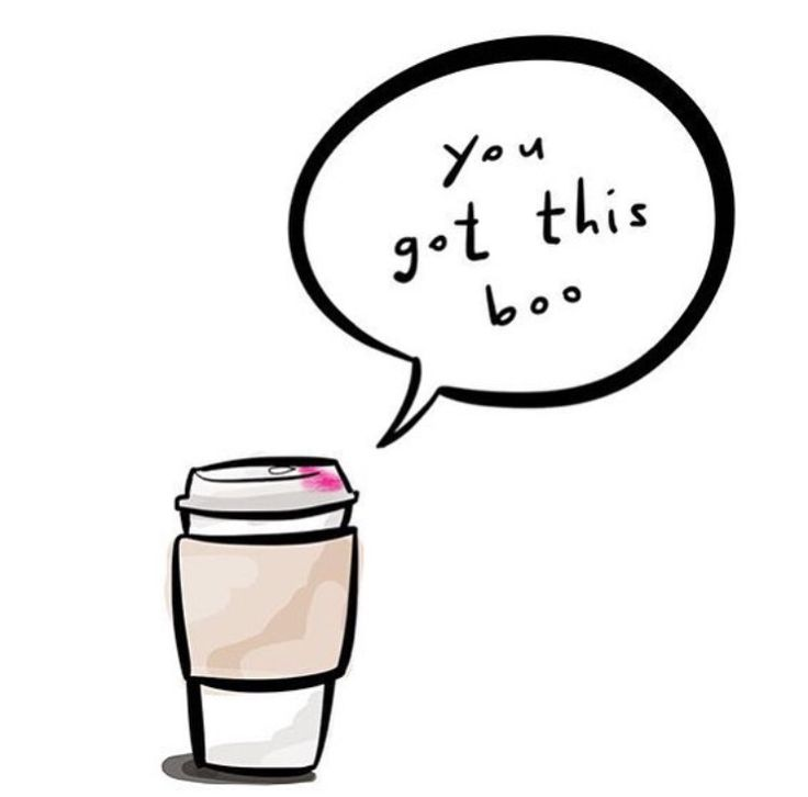 Coffee Says .. You Got This Boo
