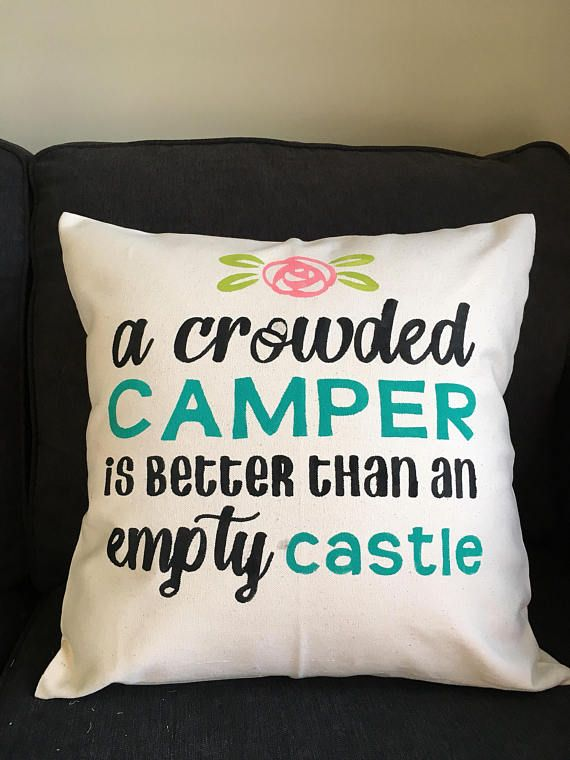 a crowded camper is better than an empty castle pillow