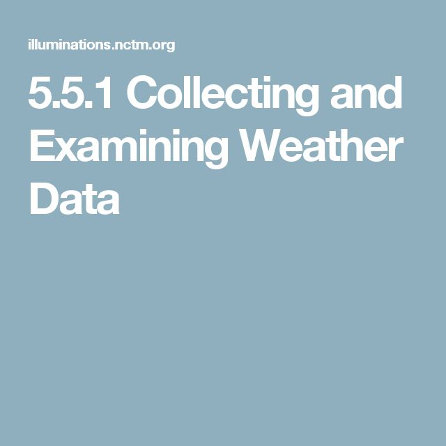 5.5.1 Collecting and Examining Weather Data
