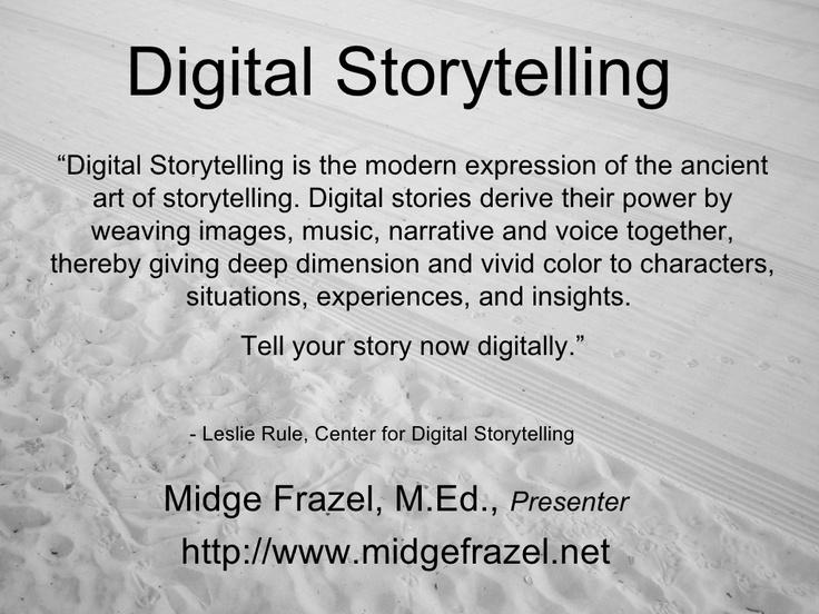 digital-storytelling-1175524 by Midge Frazel via Slideshare