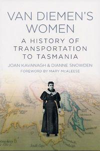 Highlight: Van Diemen's Women: A History of Transportation to Tasmania - Genealogy & History News