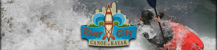 River City Canoe & Kayak - 814 Cherokee Rd. Louisville, KY 40204 - Paddle Sports - Canoe and Kayak Sales, Service and Instruction in Louisville, Kentucky