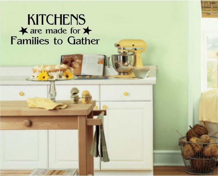 Kitchens Are Made For Families To Gather Vinyl Decal Wall Stickers Lettering