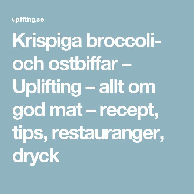 Krispiga broccoli- och ostbiffar – Uplifting – allt om god mat – recept, tips, restauranger, dryck
