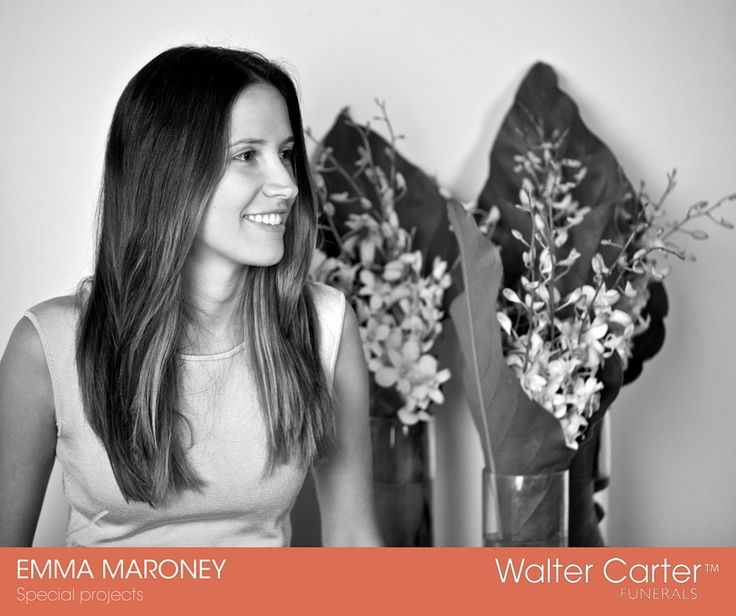 Emma Maroney is responsible for Special Projects at Walter Carter Funerals.