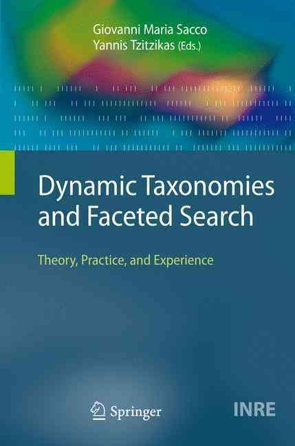 Dynamic Taxonomies and Faceted Search: Theory, Practice, and Experience