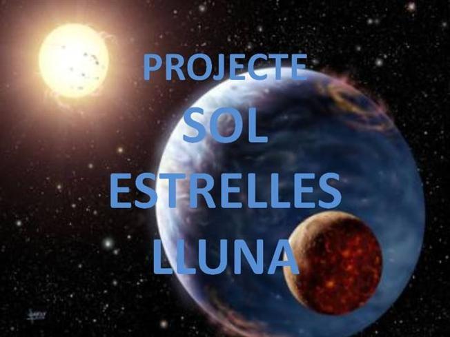 Més: projecte SOL, LLUNA, ESTRELLES P5 - Escola Lacustària LLAGOSTERA