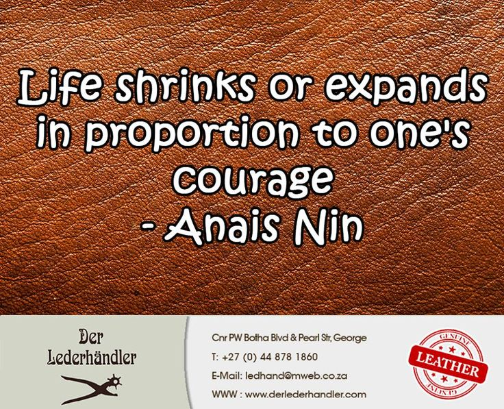 Life shrinks or expands in proportion to one's courage - Anais Nin #Derlederhandler #Sunday #motivation