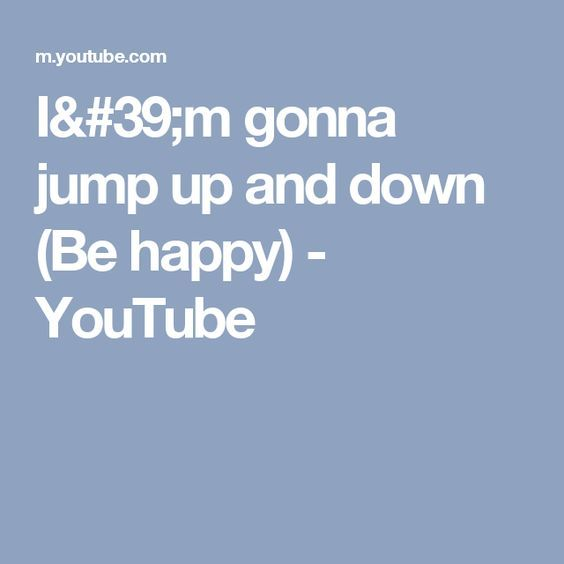 I'm gonna jump up and down (Be happy) - YouTube | church
