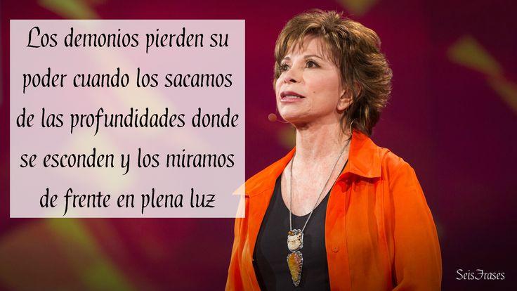 """""""Los demonios pierden su poder cuando los sacamos de las profundidades donde se esconden y los miramos de frente en plena luz"""". El Cuaderno de Maya - Isabel Allende"""