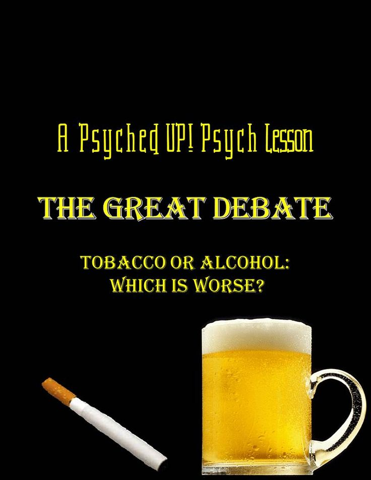 Is Tobacco or Alcohol worse? After researching and gathering evidence from numerous scholarly articles and studies, your students will be thoroughly engaged in this competitive class wide debate that compels them to formulate valid verbal arguments about what makes one substance worse than the other. There are a ton of arguments for why alcohol is worse than tobacco and vice versa , but the team with the most points at the end of the second day takes home the bragging rights! $