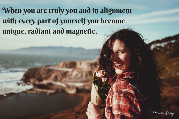 When you are truly you and in alignment with every part of yourself you become unique, radiant and magnetic.