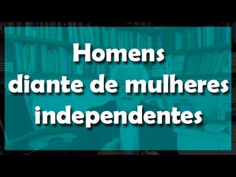 Homens diante de mulheres independentes - Flávio Gikovate - YouTube
