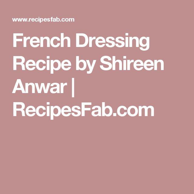French Dressing Recipe by Shireen Anwar | RecipesFab.com