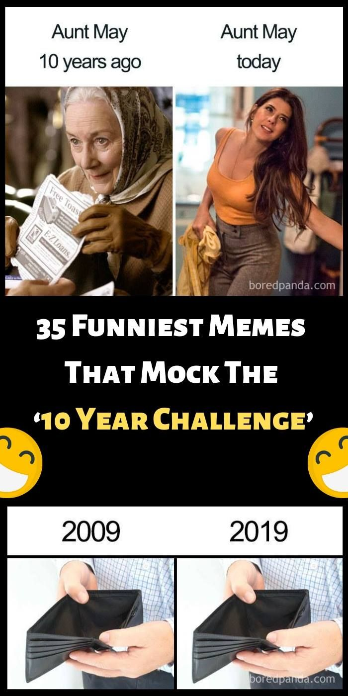 35 Funniest Memes That Mock The 10 Year Challenge Funny Memes Year Challenge Hilarious Fails