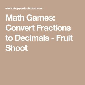 Math Games: Convert Fractions to Decimals - Fruit Shoot