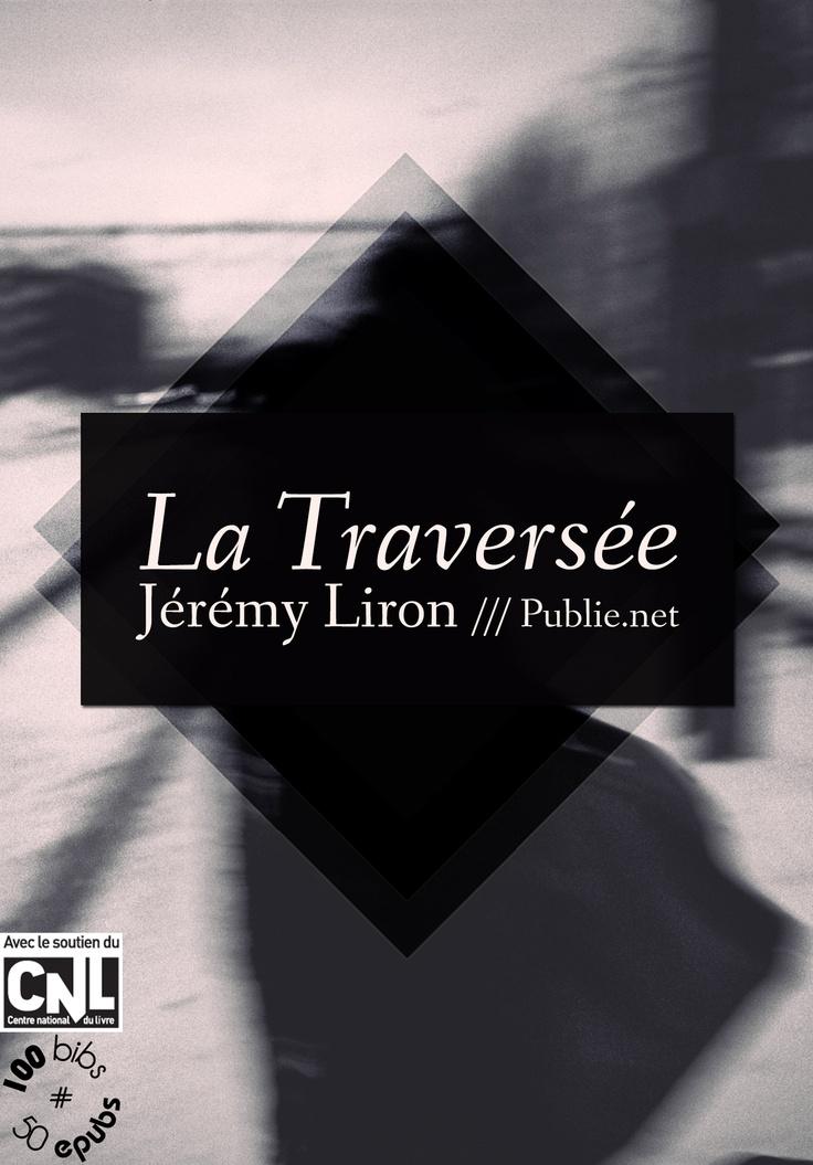 La traversée, Jérémy Liron  Opération #100bibs50epubs  Pinterest