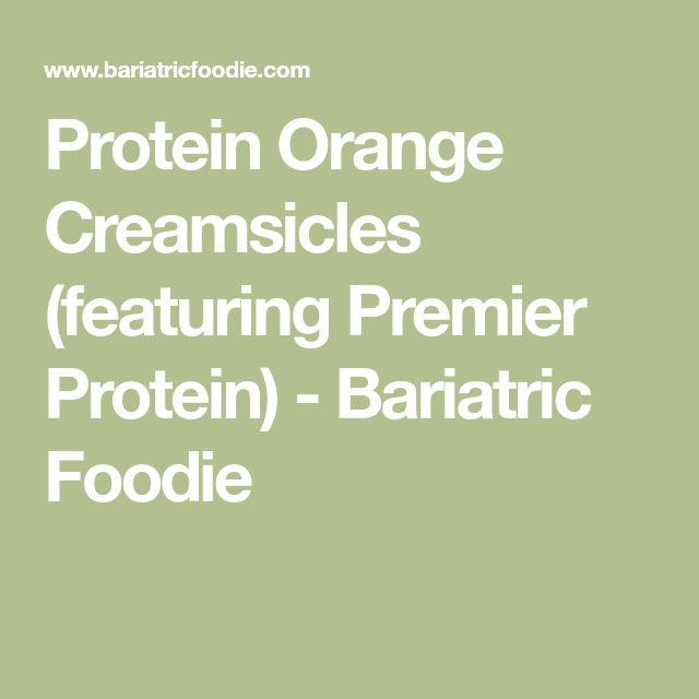 Protein Orange Creamsicles (featuring Premier Protein) - Bariatric Foodie