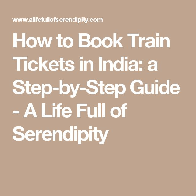 How to Book Train Tickets in India: a Step-by-Step Guide - A Life Full of Serendipity