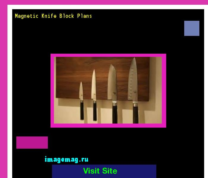 Magnetic Knife Block Plans 170724 - The Best Image Search