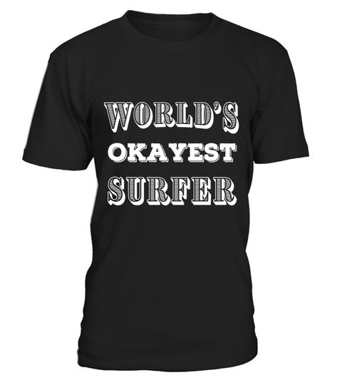 """# OKAY Surfing T Shirts Funny Gag Gifts Surfers Joke Tee. .  Special Offer, not available in shops      Comes in a variety of styles and colours      Buy yours now before it is too late!      Secured payment via Visa / Mastercard / Amex / PayPal      How to place an order            Choose the model from the drop-down menu      Click on """"Buy it now""""      Choose the size and the quantity      Add your delivery address and bank details      And that's it!      Tags: Gifts shirts for surfers…"""