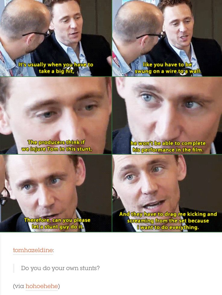 Tom Hiddleston. Woah there cameraman, calm down there...