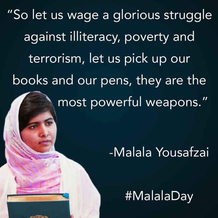Truth. Change how people think, you will be powerful; for the better! Malala Yousafzai. A courageous and brilliant girl.