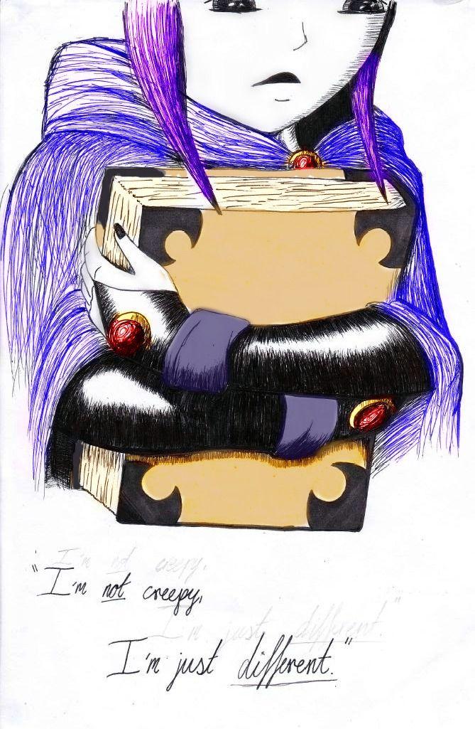 I'm not creepy... -Raven from the Teen Titans animated cartoon