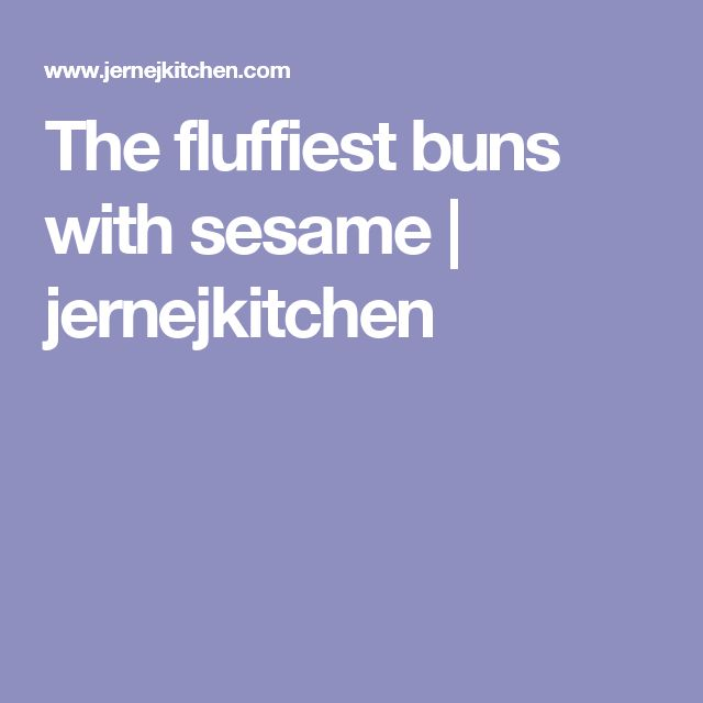 The fluffiest buns with sesame   jernejkitchen