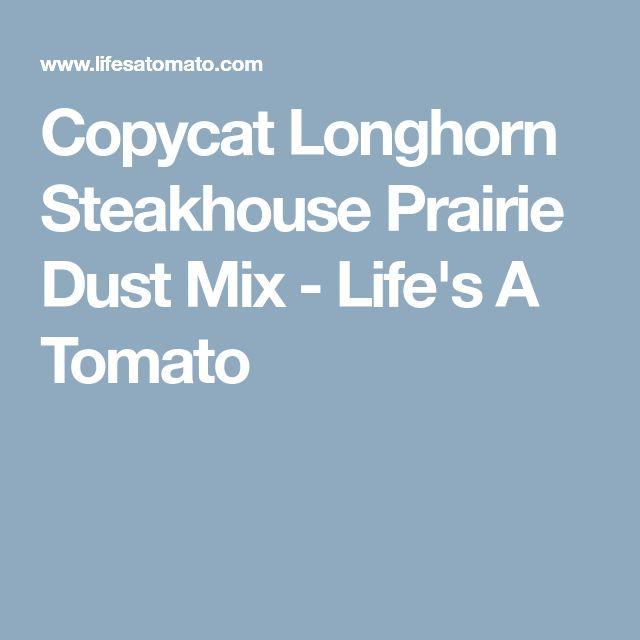 Copycat Longhorn Steakhouse Prairie Dust Mix - Life's A Tomato