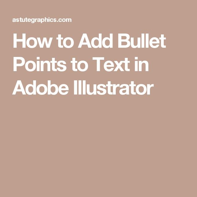 How to Add Bullet Points to Text in Adobe Illustrator