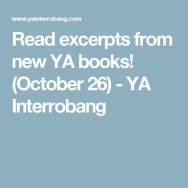 Read excerpts from new YA books! (October 26) - YA Interrobang