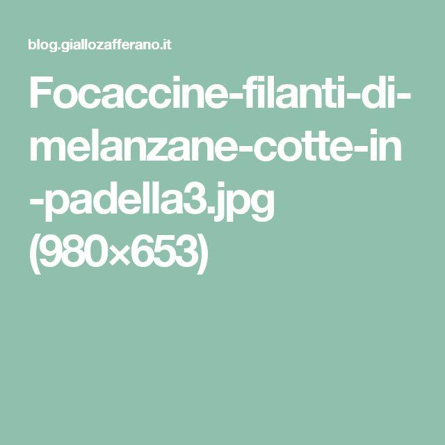 Focaccine-filanti-di-melanzane-cotte-in-padella3.jpg (980×653)