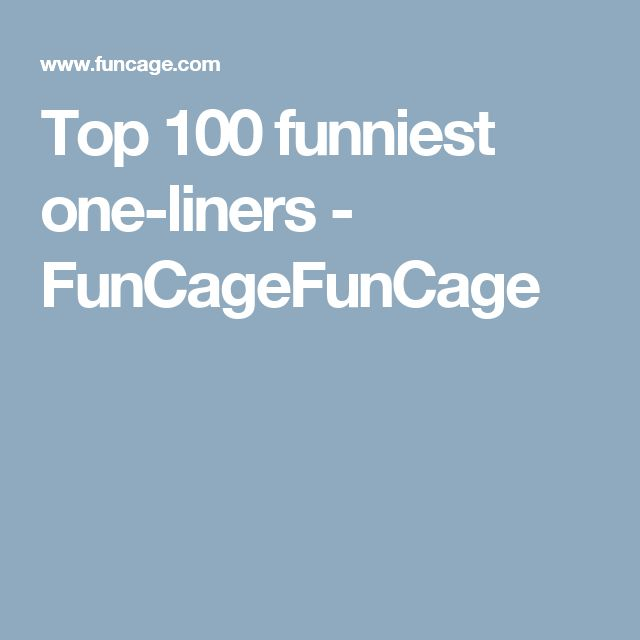 Top 100 funniest one-liners - FunCageFunCage