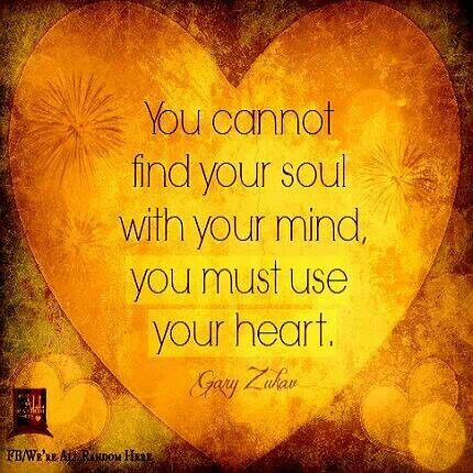...you must use your heart.