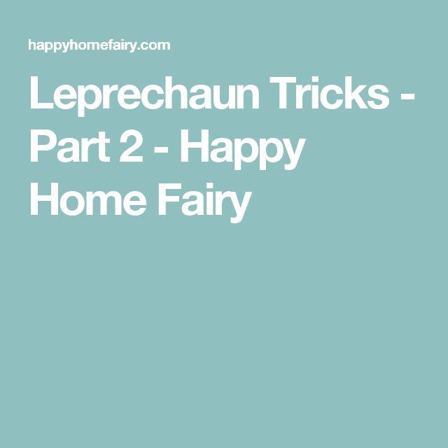 Leprechaun Tricks - Part 2 - Happy Home Fairy