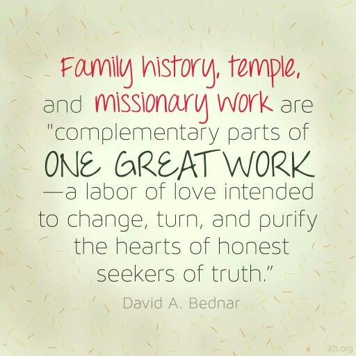 Missionary Work Quotes Lds: Family History, Temple, And Missionary Work...a Labor Of