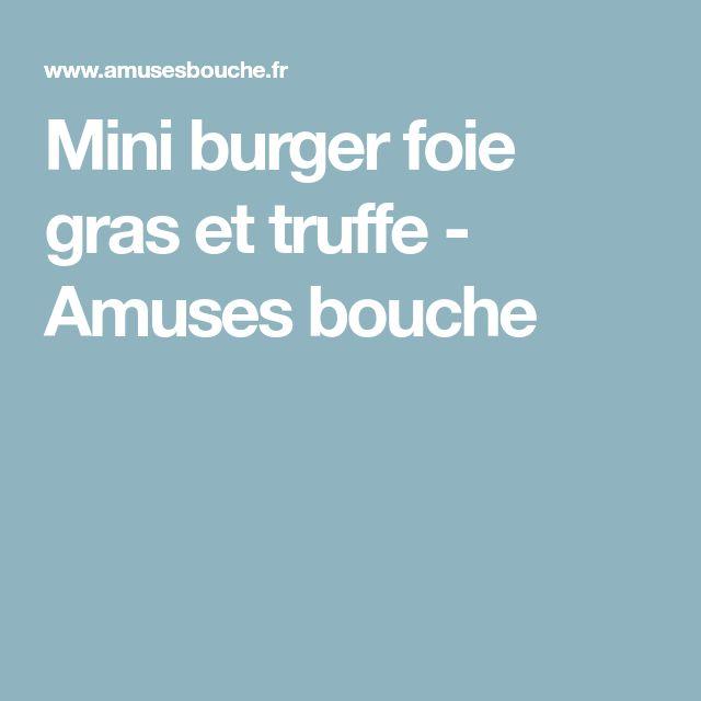 Mini burger foie gras et truffe - Amuses bouche
