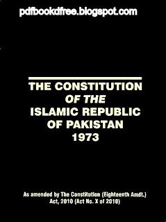 Free download Constitution of Pakistan 1973 in Pdf Constitution of the Islamic Republic of Pakistan 1973 upgraded version up to 20th April 2010 along with 18th amendment 2010.   #Constitution of Pakistan in English Free download #Constitution of Pakistan Latest Edition Free download in Pdf