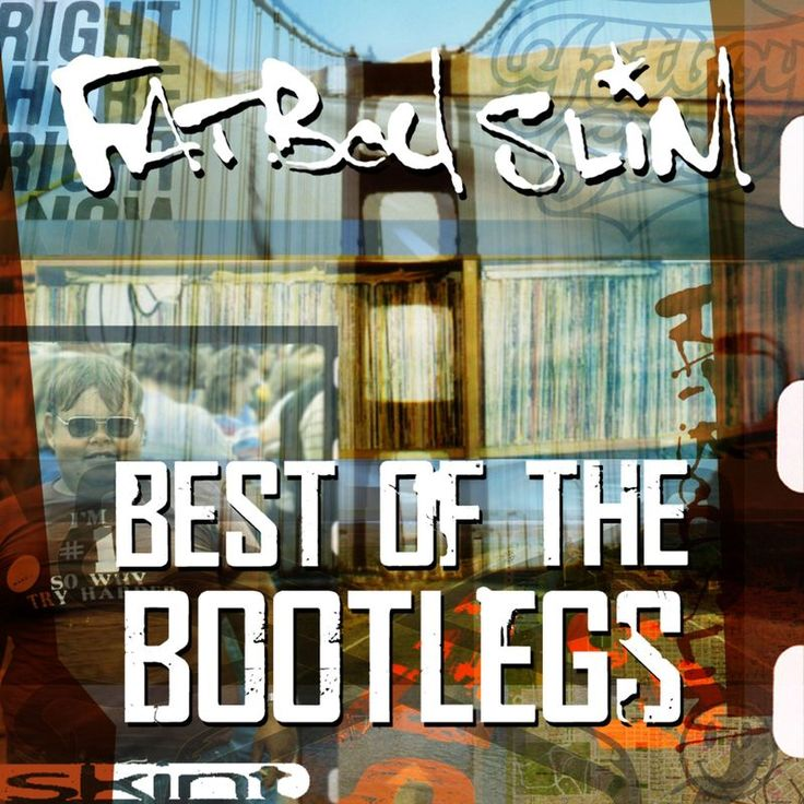 Best of the Bootlegs by Fatboy Slim