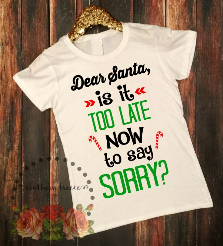 Funny Christmas Shirts #officechristmasparty #funnytshirts #dearsantaimsorry www.southernbreezenc.com