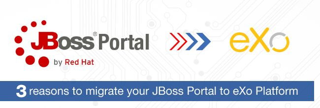 3 reasons to migrate your JBoss Portal to eXo Platform http://blog.exoplatform.com/en/2015/06/24/3-reasons-to-migrate-your-jboss-portal-to-exo-platform